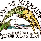 Save the Mermaids by stickersgalore