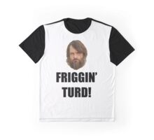 Friggin' Turd - The Last Man On Earth Graphic T-Shirt