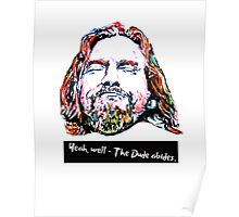 Yeah, well - The Dude abides. Poster