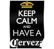 Keep calm and have a cerveza beer Poster