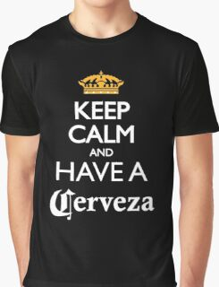 Keep calm and have a cerveza beer Graphic T-Shirt