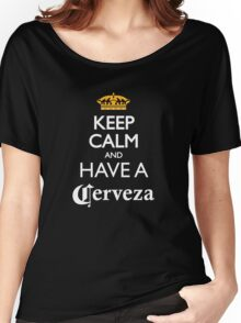 Keep calm and have a cerveza beer Women's Relaxed Fit T-Shirt