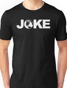 Inside Joke of Globe Earth Unisex T-Shirt