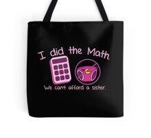 I did the Math, We can't afford a sister with calculator and diaper Tote Bag