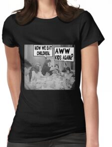 Now We Eat Children Womens Fitted T-Shirt