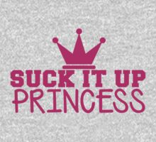SUCK it up PRINCESS with royal crown One Piece - Short Sleeve
