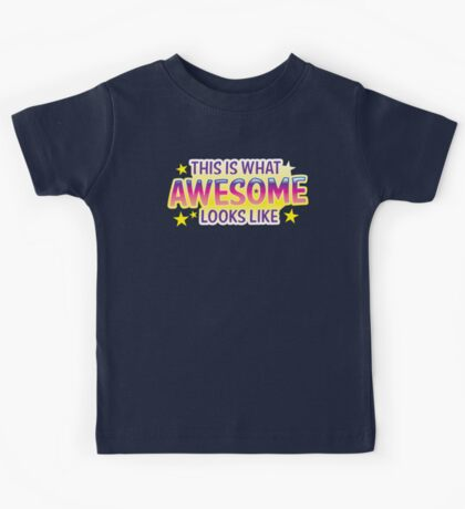 This is what awesome looks like Kids Tee