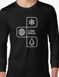 I Hate Nature Long Sleeve T-Shirt