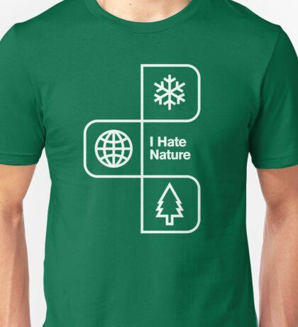 I Hate Nature Unisex T-Shirt