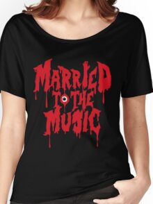 Married to the music Women's Relaxed Fit T-Shirt