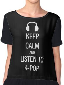 keep calm listen to kpop Chiffon Top