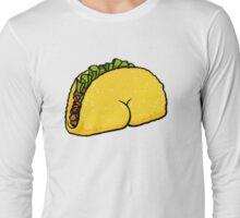 Taco BUTT Long Sleeve T-Shirt