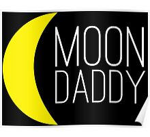 Moon Daddy Poster