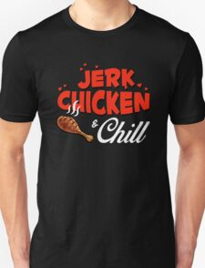 Jerk Chicken and Chill T-Shirt