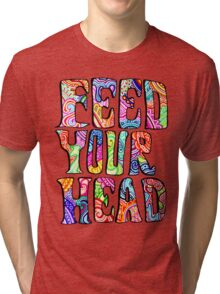 Feed Your Head Tri-blend T-Shirt