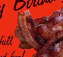 Happy Birthday with Bacon! Sticker