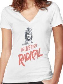 We Live To Get Radical Women's Fitted V-Neck T-Shirt