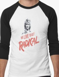 We Live To Get Radical Men's Baseball ¾ T-Shirt
