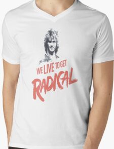 We Live To Get Radical Mens V-Neck T-Shirt