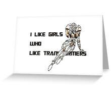 Girls Like Transformers Greeting Card
