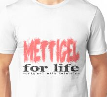 Mettigel for Life Unisex T-Shirt
