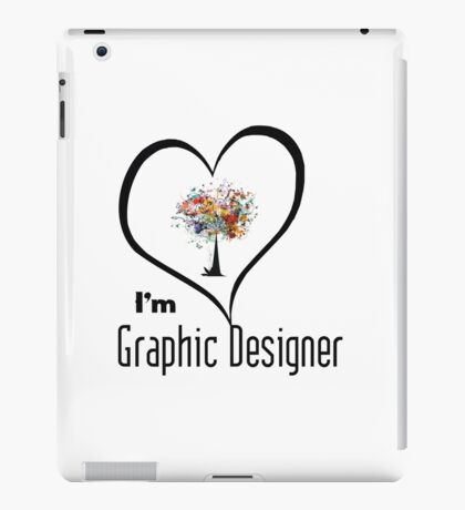 I'm Graphic Designer  iPad Case/Skin