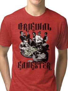 original gangster shirt Tri-blend T-Shirt