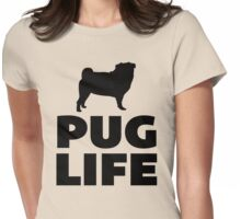 Pug Life Dog Quote Womens Fitted T-Shirt