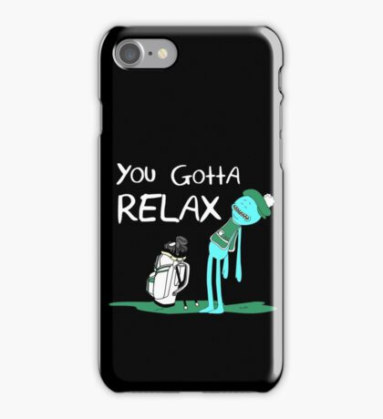 Mr. Meeseeks Quote T-shirt - You Gotta Relax iPhone Case/Skin