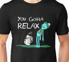 Mr. Meeseeks Quote T-shirt - You Gotta Relax Unisex T-Shirt