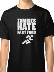 Zombies Hate Fast Food Funny Classic T-Shirt