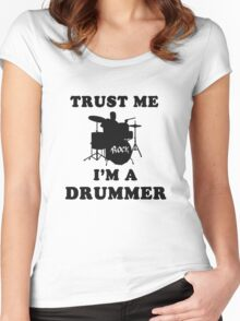 Trust me, I'm a drummer Women's Fitted Scoop T-Shirt