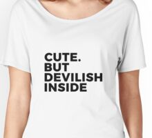 Cute But Devilish inside Girly Fashion Quote Women's Relaxed Fit T-Shirt