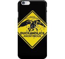 Duckaholics Anonymous iPhone Case/Skin