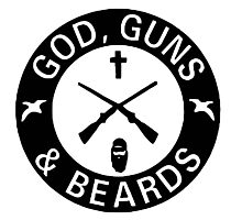 God Guns Beards Photographic Print