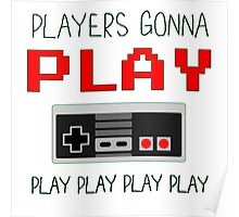 Players Gonna Play Play Poster
