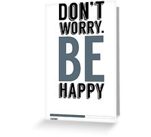 Dont worry! Greeting Card