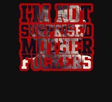 Nate Diaz - I'm not surprised motherfucker  T-Shirt