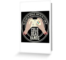 Cold Dead Hands - Xbox Greeting Card