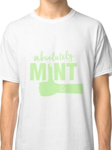 Absolutely Mint Classic T-Shirt