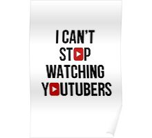 I CAN'T STOP WATCHING YOUTUBERS Poster