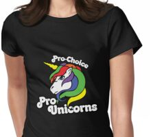 Pro-choice pro-unicorns Womens Fitted T-Shirt