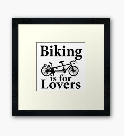 Biking is for Lovers Framed Print