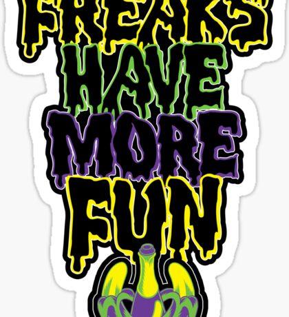 Freaks Have More Fun Sticker