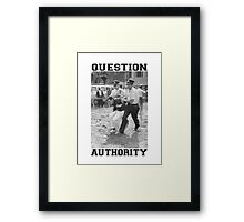 QUESTION AUTHORITY Framed Print