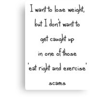 I want to lose weight...(Back) Canvas Print
