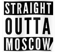 Straight Outta Moscow Poster