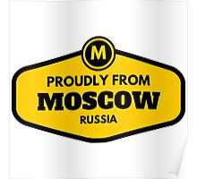 Proudly From Moscow Russia Poster
