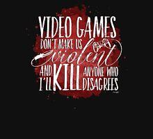 Video Games don't make us Violent Unisex T-Shirt