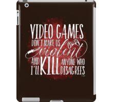 Video Games don't make us Violent iPad Case/Skin
